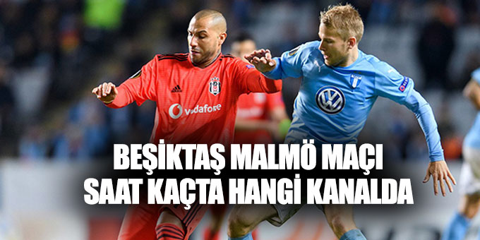 Beşiktaş Malmö maçı saat kaçta, hangi kanalda?