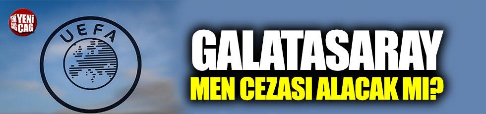 Galatasaray, Avrupa'dan men cezası alacak mı?