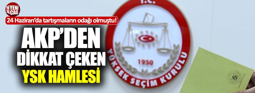 AKP'den dikkat çeken YSK hamlesi