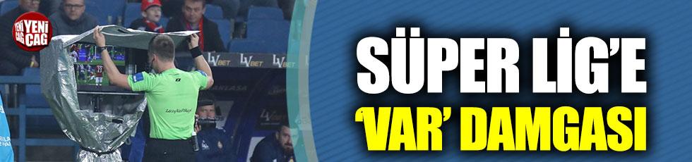 Süper Lig'e 'VAR' damgası