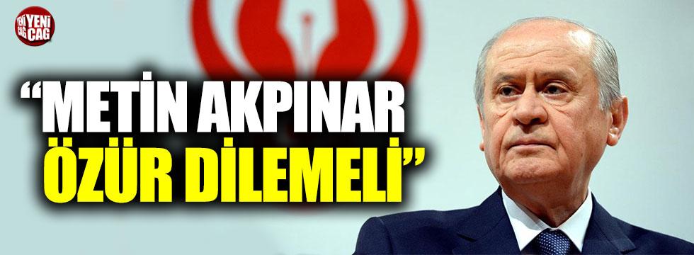"""Bahçeli: """"Metin Akpınar özür dilemeli"""""""