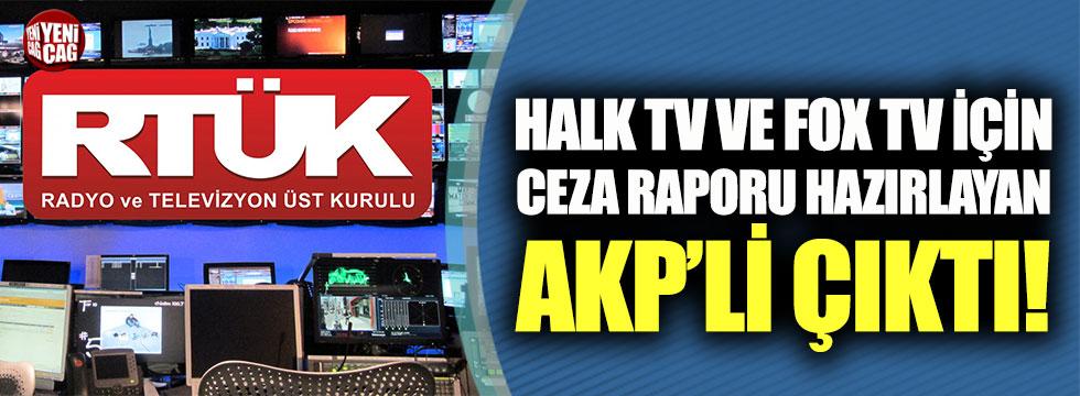 Halk TV ve FOX'nin ceza almasına neden olan raporu yazan kişi AKP'li çıktı