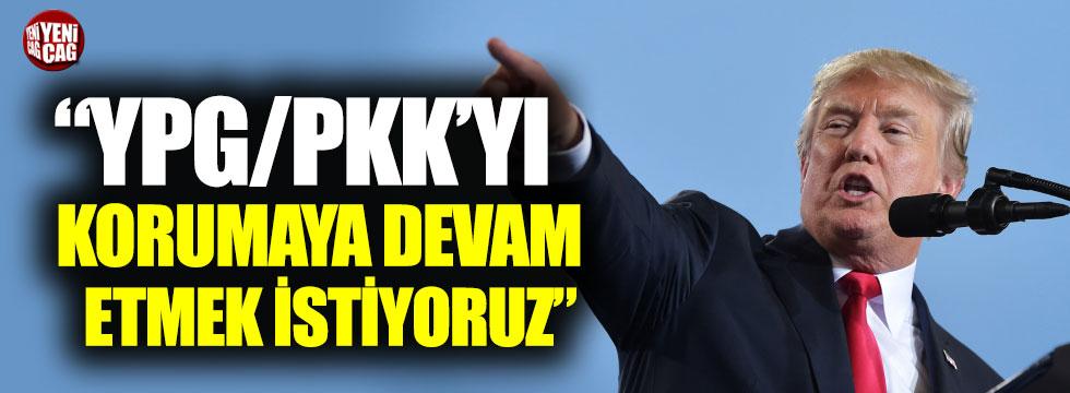 """Trump: """"YPG'yi korumak istiyoruz"""""""