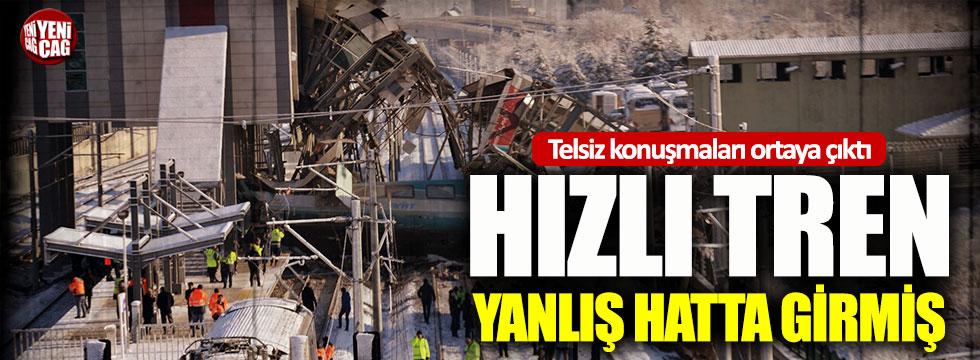 Ankara'daki tren kazası öncesi telsiz konuşmaları ortaya çıktı