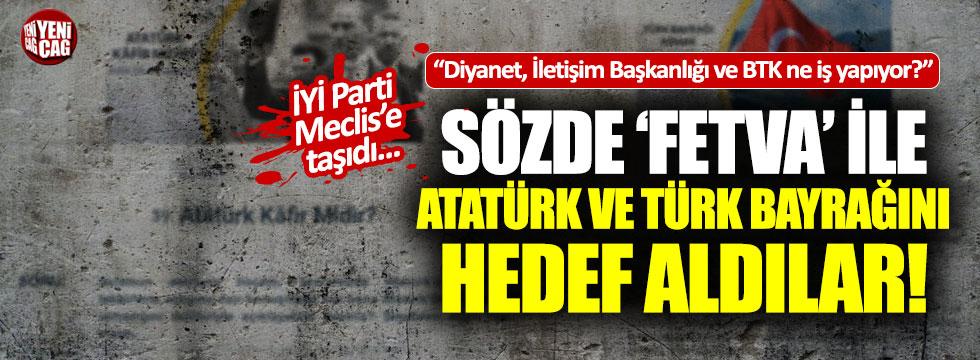 """""""Sözde fetva ile Türk Bayrağı ve Atatürk'e saldıran siteler neden hâlâ yayında?"""""""