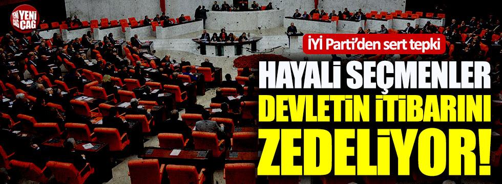 """İYİ Partili Ağıralioğlu: """"Hayali seçmenler devletin itibarını zedelemektedir"""""""