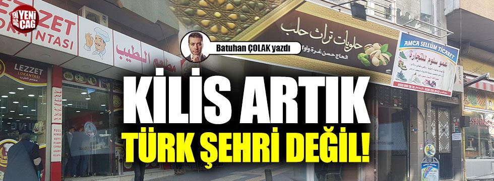 Kilis Artık Türk Şehri Değil!