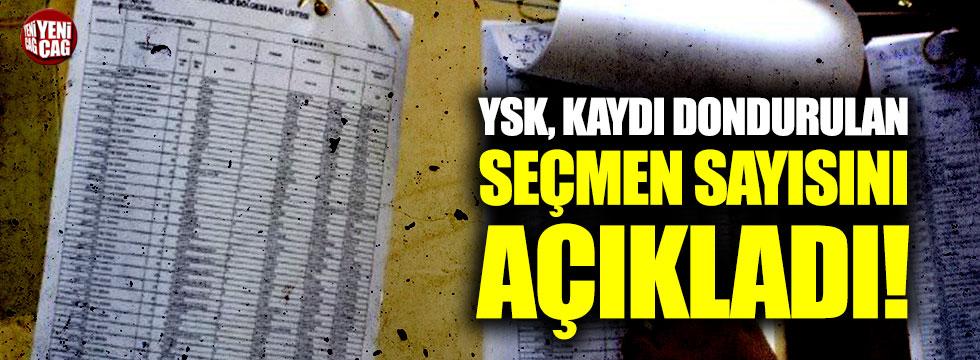 YSK, kaydı dondurulan seçmen sayısını açıkladı!
