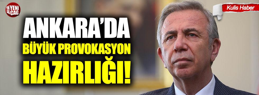 Ankara'da büyük provokasyon hazırlığı