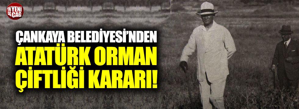 Çankaya Belediyesi'nden Atatürk Orman Çiftliği kararı!