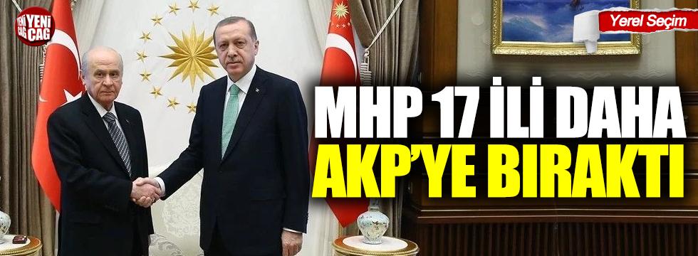 MHP 17 ili daha AKP'ye bıraktı