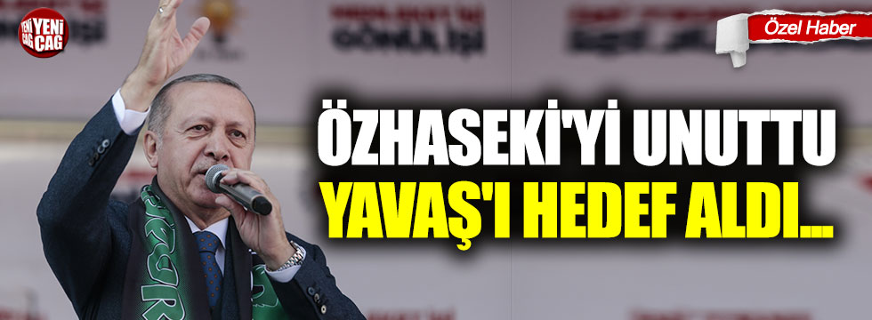 Erdoğan, Özhaseki'yi unuttu Yavaş'ı hedef aldı...