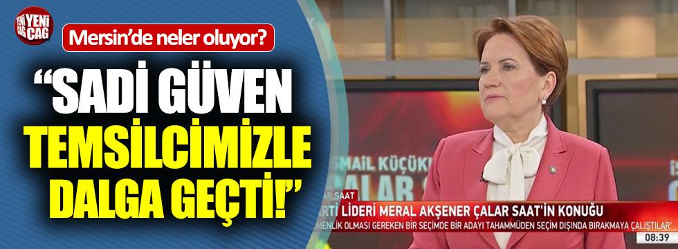 """Meral Akşener'den Mersin açıklaması: """"YSK'nın tavrı belli"""""""