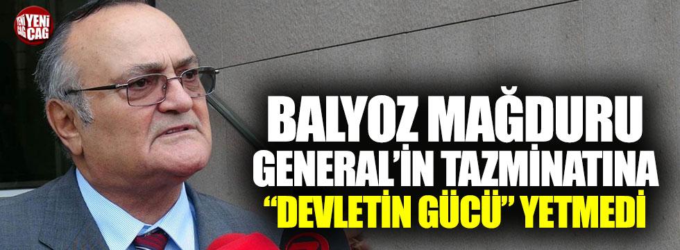 "Balyoz mağduru General'in tazminatına ""devletin gücü"" yetmedi"