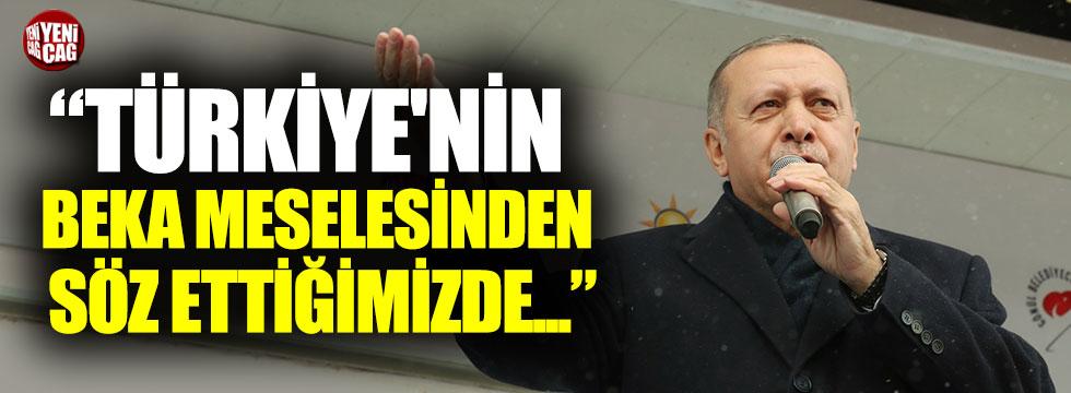 """Erdoğan: """"Bugün Türkiye'nin beka meselesinden söz ettiğimizde..."""""""