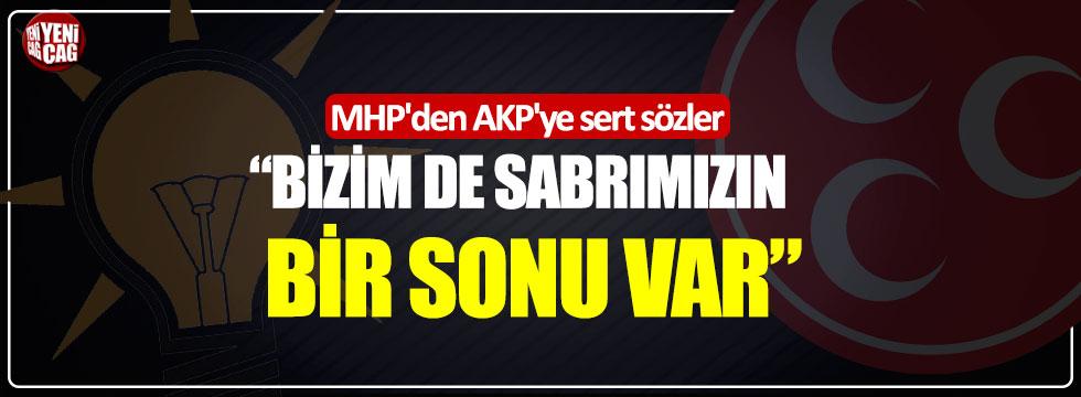 """MHP'den AKP'ye sert sözler: """"Bizim de sabrımızın bir sonu var"""""""