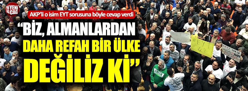 """AKP'den EYT açıklaması: """"Biz, Almanlardan daha refah bir ülke değiliz ki"""""""