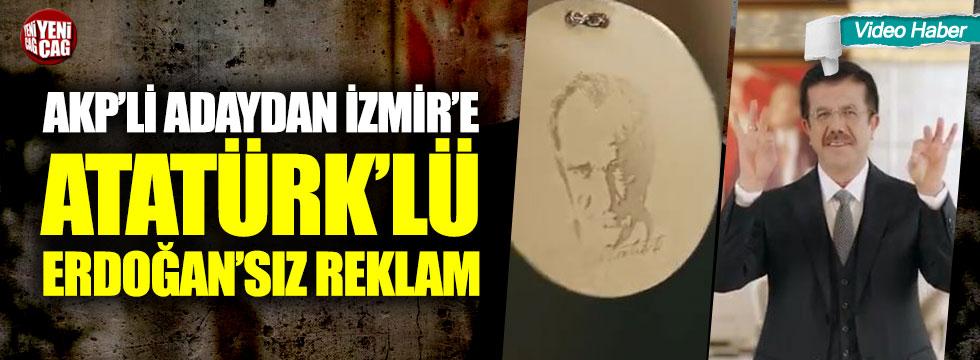 Zeybekçi'den Erdoğan'sız ve Atatürk'lü İzmir reklamı