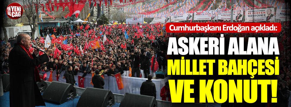 """Cumhurbaşkanı Erdoğan: """"Askeri alana millet bahçesi ve konut inşa edilecek"""""""