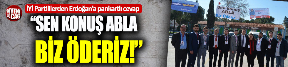 """Erdoğan'a pankartlı cevap: """"Sen konuş abla biz öderiz"""""""