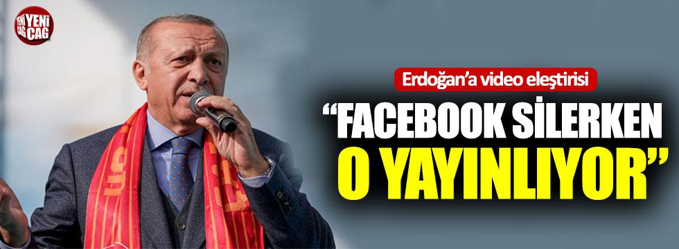 """Erdoğan'a video eleştirisi: """"Facebook silerken o yayınlıyor"""""""