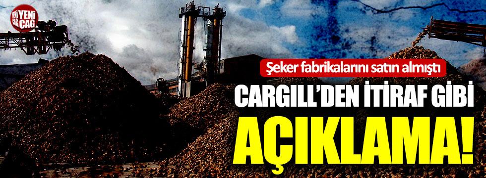 Cargill'den itiraf gibi şeker fabrikası açıklaması!
