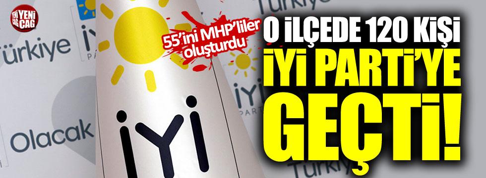 55'i MHP'den 120 kişi  İYİ Parti'ye geçti