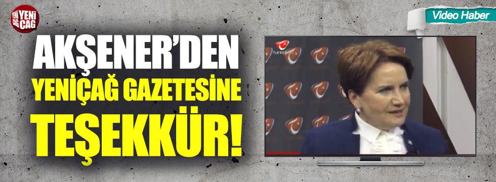 Meral Akşener'den Yeniçağ gazetesine teşekkür