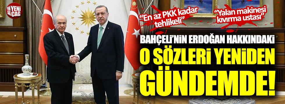 Devlet Bahçeli'nin Erdoğan hakkındaki o sözleri tekrar gündemde!