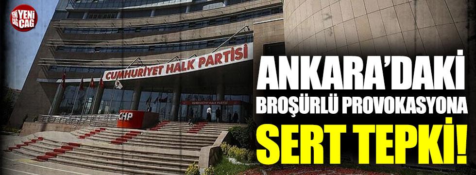 Ankara'daki broşürlü provokasyona CHP'den tepki