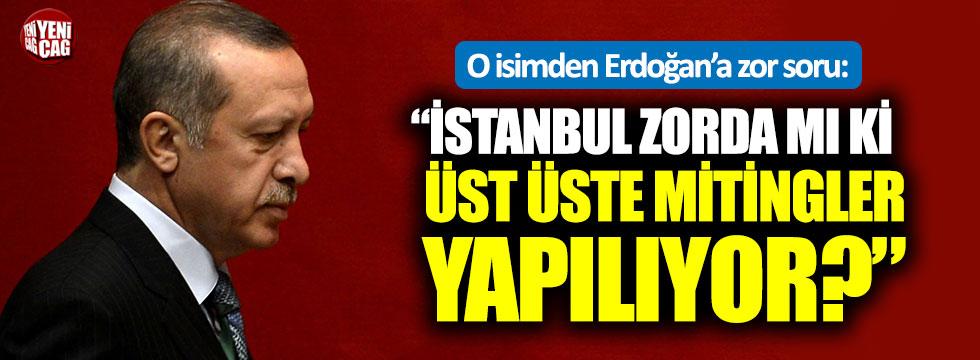"""Fatih Portakal'dan Erdoğan'a miting sorusu: """"İstanbul zorda mı?"""""""