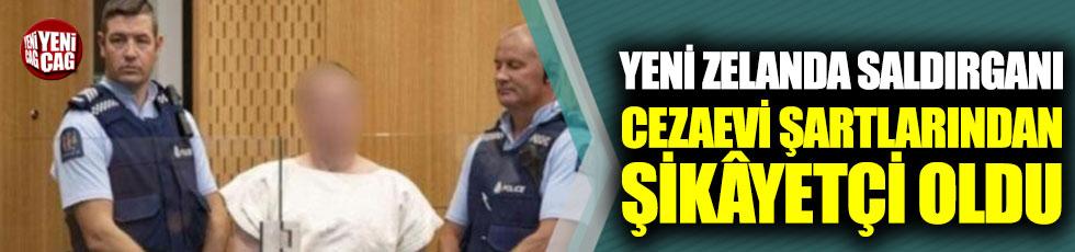Yeni Zelanda saldırganı cezaevi şartlarından şikâyetçi oldu