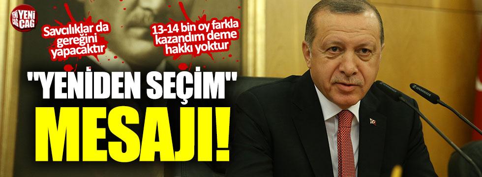 Erdoğan'dan yeniden seçim mesajı