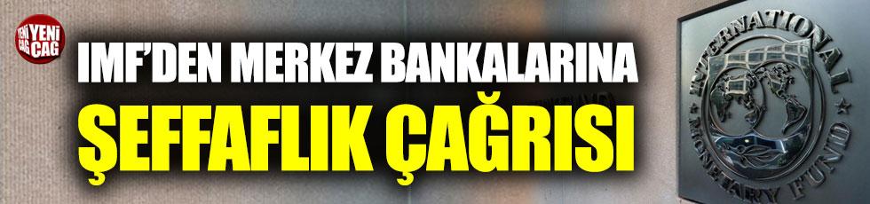 IMF'den merkez bankalarına 'şeffaflık' çağrısı