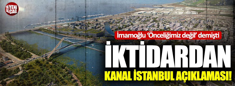 İktidardan Kanal İstanbul açıklaması