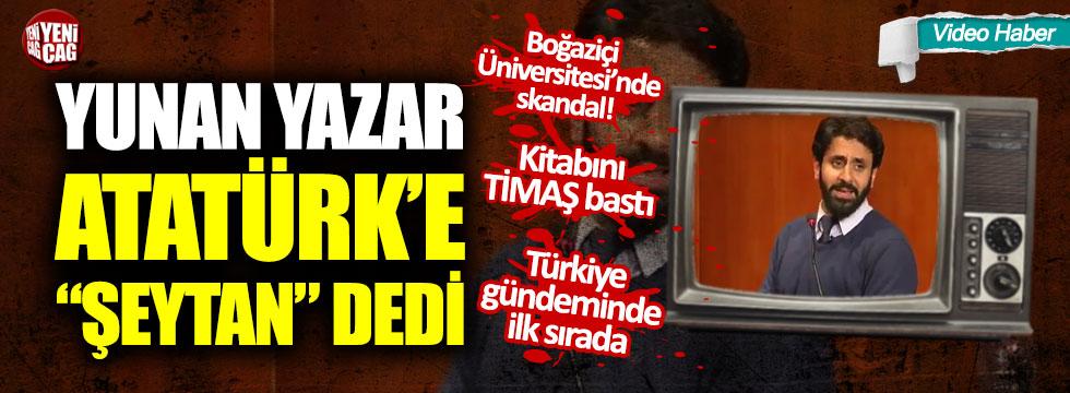 """Boğaziçi Üniversitesi'nde skandal! Yunan yazar Atatürk'e """"şeytan"""" dedi"""