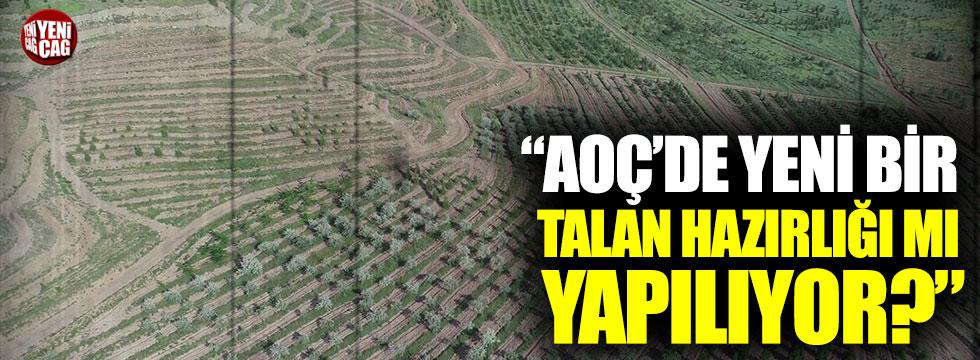 """CHP'li Emir: """"AOÇ'de yeni talan hazırlığı mı yapılıyor?"""""""