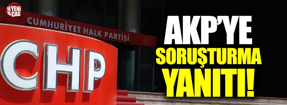 CHP'den AKP'ye soruşturma yanıtı!