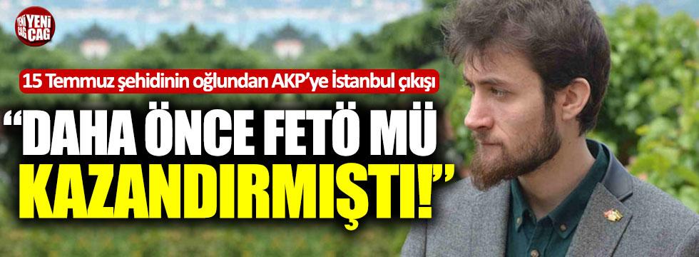"""Alparslan Cambaz'dan AKP'ye İstanbul çıkışı: """"Daha önce FETÖ mü kazandırmıştı!"""""""