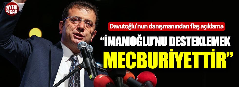 """Davutoğlu'nun danışmanından flaş açıklama: """"İmamoğlu'nu desteklemek mecburiyettir"""""""
