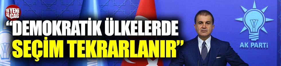 """AKP Sözcüsü: """"Demokratik ülkelerde seçim tekrarlanır"""""""