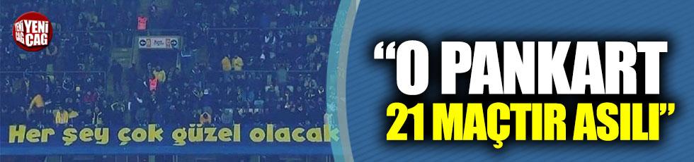 """Fenerbahçe'den pankart açıklaması: """"21 maçtır asılı"""""""