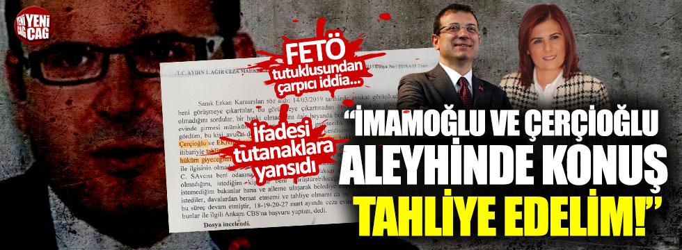 """FETÖ tutuklusu: """"İmamoğlu aleyhinde konuşmamı istediler"""""""