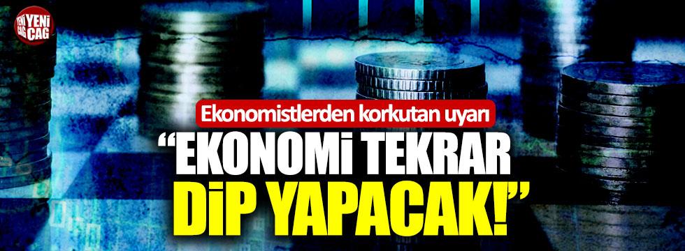 """Ekonomistlerden korkutan uyarı: """"Ekonomi tekrar dip yapacak!"""""""