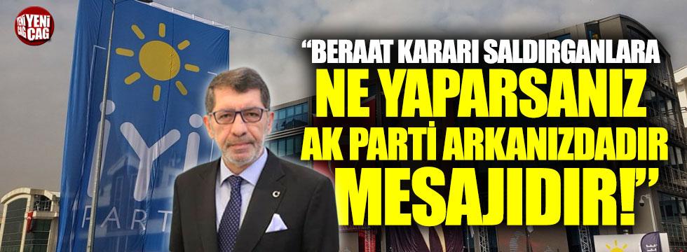 """""""Beraat kararı saldırganlara ne yaparsanız AKP arkanızdadır mesajıdır!"""""""