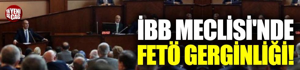 İBB Meclisi'nde FETÖ gerginliği