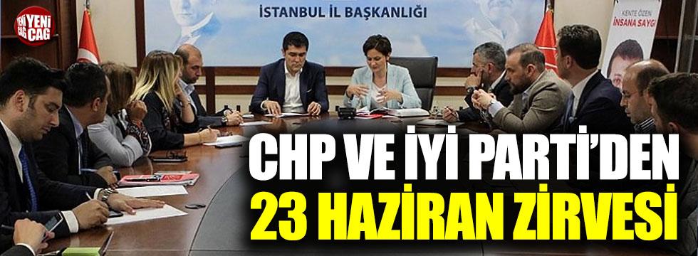 CHP ve İYİ Parti 23 Haziran için bir araya geldi