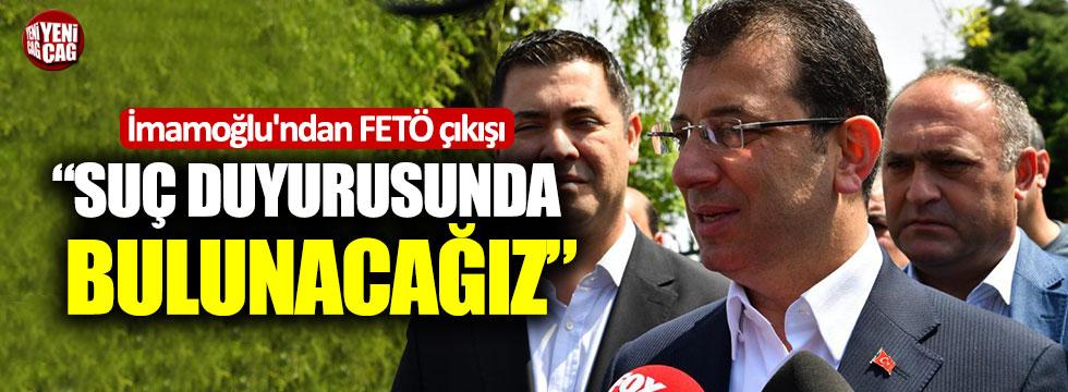 """Ekrem İmamoğlu'ndan FETÖ çıkışı: """"Suç duyurusunda bulunacağız"""""""