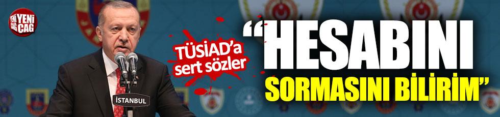 Erdoğan'dan TÜSİAD'a sert tepki