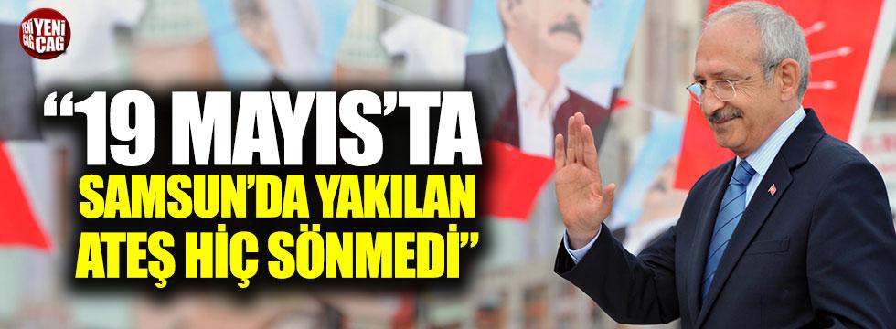 """Kılıçdaroğlu: """"19 Mayıs'ta Samsun'da yakılan ateş hiç sönmedi"""""""